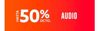 AUDIO HASTA 50% DCTO