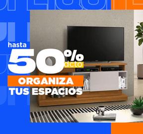ORGANIZA TUS ESPACIOS Hasta 50% dcto